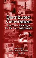 Distributed Generation: The Power Paradigm for the New Millennium