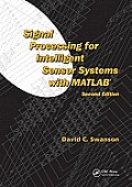 Signal Processing for Intelligent Sensor Systems with MATLAB , Second Edition
