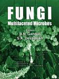 Fungi: Multifaceted Microbes