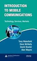 Introduction to Mobile Communications: Technology, Services, Markets (Informa Telecoms & Media)