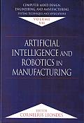 Computer-Aided Design, Engineering, and Manufacturing: Systems Techniques and Applications, Volume VII, Artificial Intelligence and Robotics in Manufacturing