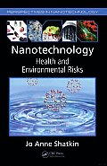 Nanotechnology: Health and Environmental Risks