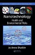 Nanotechnology: Health and Environmental Risks