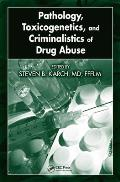 Pathology, Toxicogenetics, and Criminalistics of Drug Abuse