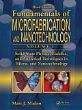 Fundamentals of Microfabrication and Nanotechnology: Solid-state Physics, Fluidics, and Analytical Techniques Volume 1 (3RD 12 Edition)