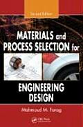 Materials and Process Selection for Engineering Design, Second Edition (2ND 08 Edition)