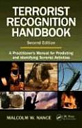 Terrorist Recognition Handbook: A Practitioner's Manual for Predicting and Identifying Terrorist Activities, Second Edition