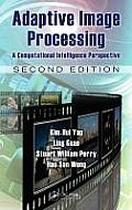 Image Processing #11: Adaptive Image Processing: A Computational Intelligence Perspective, Second Edition