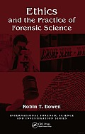 Ethics and the Practice of Forensic Science