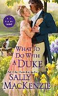 Spinster House #1: What to Do with a Duke