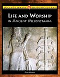Life and Worship in Ancient Mesopotamia (Lucent Library of Historical Eras: Ancient Mesopotamia)