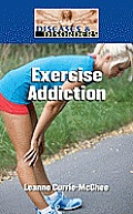 Exercise Addiction (Diseases & Disorders)