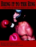 Bring It to the Ring: A Boxing Yearbook and Inspirational Message to Today's Youths