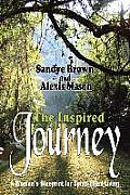 The Inspired Journey: A Woman's Blueprint for Spirit-Filled Living