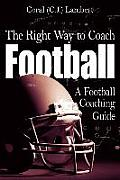 The Right Way to Coach Football