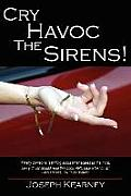 Cry Havoc the Sirens!