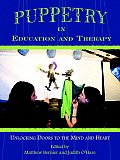 Puppetry in Education & Therapy Unlocking Doors to the Mind & Heart