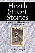 Heath Street Stories: A Look Back at 1950's Innocence in Suburban America