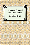 A Modest Proposal and Other Satires Cover