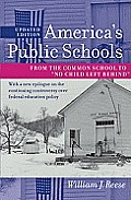 "America's Public Schools: From the Common School to ""No Child Left Behind"" (American Moment) Cover"
