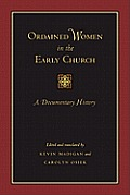 Ordained Women In The Early Church A Documentary History