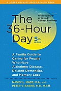 The 36-Hour Day: A Family Guide to Caring for People Who Have Alzheimer Disease, Related Dementias, and Memory Loss (Johns Hopkins Press Health Books) (Large Print)