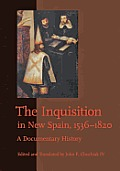 The Inquisition in New Spain, 1536-1820