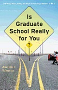 Is Graduate School Really for You? (12 Edition)
