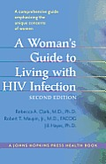 Woman's Guide to Living with HIV Infection (Johns Hopkins Press Health Books)