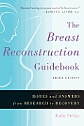 The Breast Reconstruction Guidebook: Issues and Answers from Research to Recovery Cover