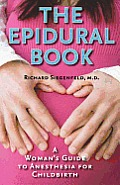 The Epidural Book: A Woman's Guide to Anesthesia for Childbirth Cover