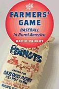The Farmers' Game: Baseball in Rural America