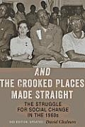& the Crooked Places Made Straight The Struggle for Social Change in the 1960s