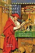 Roman Literary Culture: From Plautus to Macrobius (Ancient Society & History) Cover