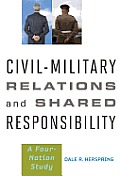 Civil-military relations and shared responsibility; a four-nation study