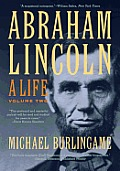 Abraham Lincoln, Volume Two: A Life