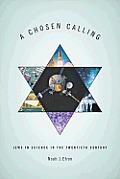 A Chosen Calling: Jews in Science in the Twentieth Century