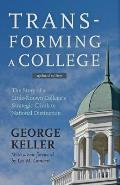 Transforming a College: the Story of a Little-known College's Strategic Climb To National Distinction (14 Edition)