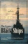The Century of Black Ships: Chronicles of War Between Japan and America