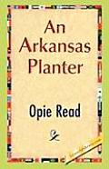 An Arkansas Planter by Opie Read