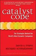 Catalyst Code: The Strategies Behind The World's Most Dynamic Companies by David S. Evans