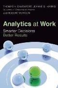 Analytics at Work Smarter Decisions Better Results