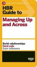 HBR Guide to Managing Up & Across