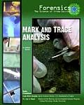 Mark and Trace Analysis (Forensics, the Science of Crime-Solving)