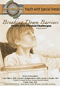 Breaking Down Barriers: Youth with Physical Challenges (Youth with Special Needs)