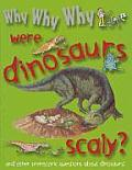 Were Dinosaurs Scaly? (Why Why Why)