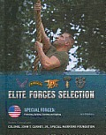 Elite Forces Selection (Special Forces: Protecting, Building, Teaching & Fighting) by Jack Montana