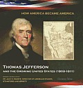 Thomas Jefferson and the Growing United States (1800-1811) (How America Became America) Cover