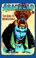 Abadazad, Book One: The Road to Inconceivable (Abadazad #01) Cover