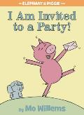 I Am Invited to a Party! (Elephant & Piggie Books) Cover